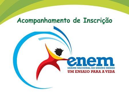 acompanhar inscricao enem Acompanhamento Inscrição do Enem 2014