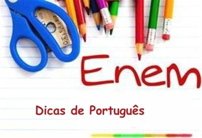dicas portugues enem Dicas de Português para o Enem